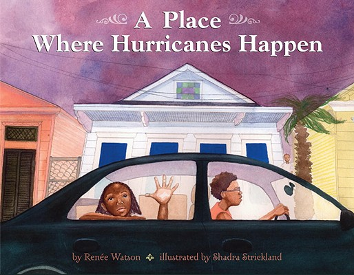 A Place Where Hurricanes Happen By Watson, Renee/ Strickland, Shadra (ILT)