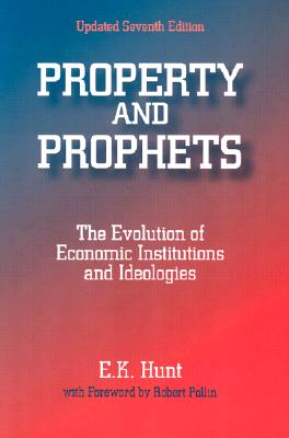 Property and Prophets By Hunt, E. K.